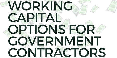 Working Capital Options for Government Contractors tickets
