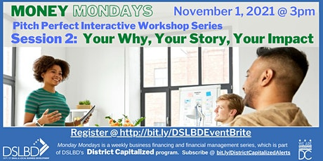 Pitch Perfect  Workshop Series : Session 2: Your Why, Story & Impact entradas