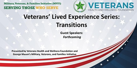 MVFI/VHWF Veterans' Lived Experience Series:  Transition tickets