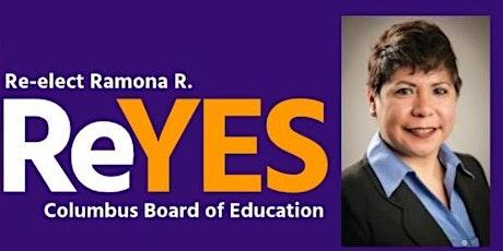 Re-elect Ramona Reyes - Columbus School Board tickets