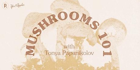 Mushrooms 101 tickets