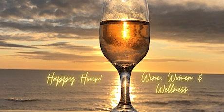 Happy Hour! Wine, Women & Wellness tickets