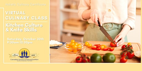Holistic Culinary Certificate- KITCHEN CULTURE AND KNIFE SKILLS tickets