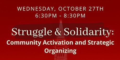 Struggle & Solidarity: Community Activation and Strategic Organizing tickets