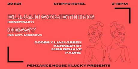 Lucky Presents x Penzance House ft Elijah Something & Cessy tickets