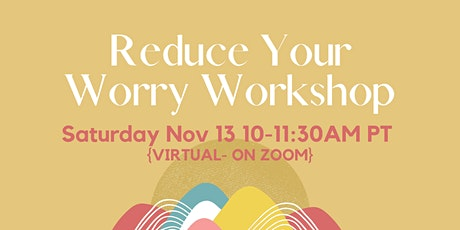 Reduce Your Worry Workshop tickets