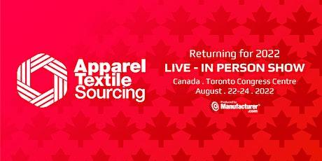 Apparel Textile Sourcing Canada 2022 tickets