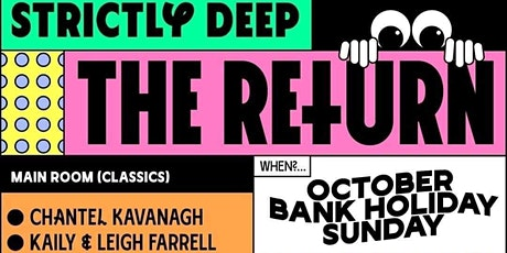 Strictly Deep The Return  -Chantel Kavanagh - Oct Bank Hol Sunday tickets