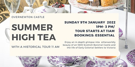 Summer  High Tea at a Overnewton Castle  Jan 9th  2022 tickets