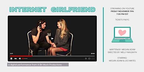 Internet Girlfriend: A Digital Theatre Performance tickets