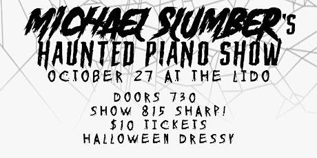 Michael Slumber's Haunted Piano Show tickets