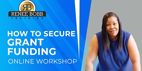 How to Secure Grant Funds For Your Business or Nonprofit Training Course tickets