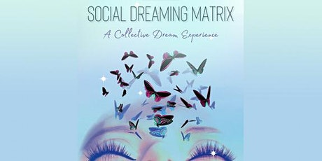 Social Dreaming Matrix: A Collective Dream Experience tickets