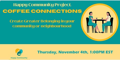 Happy Community Coffee Connections November 4 tickets