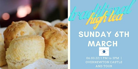 Overnewton Castle High Tea & Historical Tours 6th March 2022 tickets