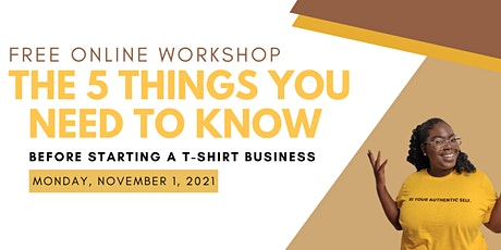 The 5 things you NEED to know before starting a T-shirt business tickets