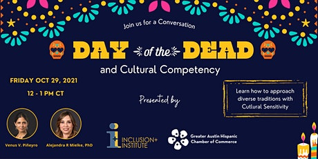 The True Meaning of Day of the Dead: Honor Tradition w/ Cultural Competence tickets