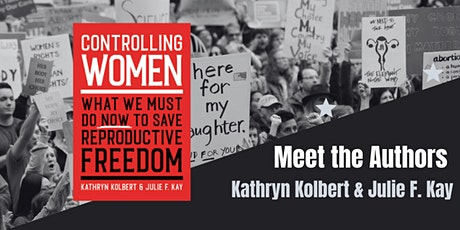 """The Future of Reproductive Freedom with the Authors of """"Controlling Women"""" tickets"""