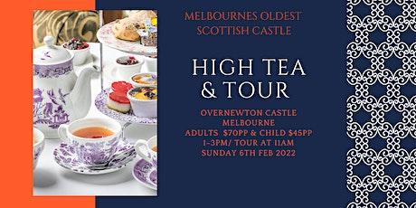 High Tea & Tour of  Overnewton Castle (February) tickets