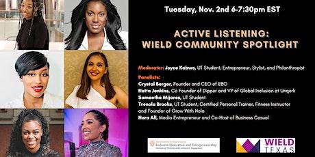 Active Listening that Leads to Understanding: WIELD Community Spotlight tickets