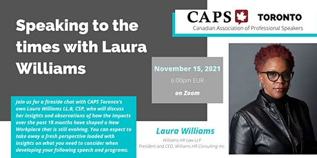 Speaking to the times with Laura Williams, LL.B, CSP. tickets