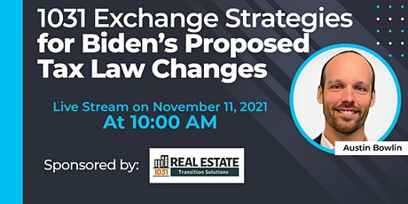 1031 Exchange Strategies for Biden's Proposed Tax Law Changes tickets