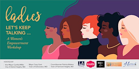 Ladies  Let's Keep Talking... A Woman's Empowerment Workshop tickets