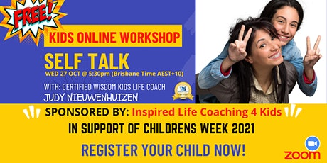 "FREE Kids Online Workshop ""SELF TALK"" tickets"