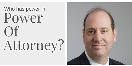 Who has Power in Power of Attorney Presented by Harold Grodberg, Esq tickets