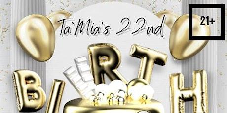TaMia's 22nd Birthday Bash tickets