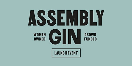 Assembly Gin LAUNCH PARTY tickets