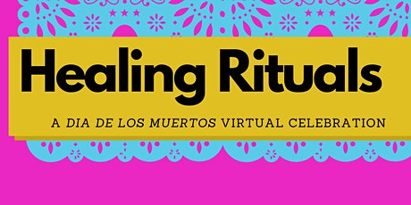 Healing Rituals: A Dia de los Muertos Celebration tickets