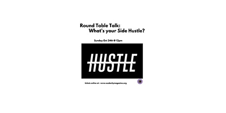 Round Table Talk: What's Your Side Hustle? tickets