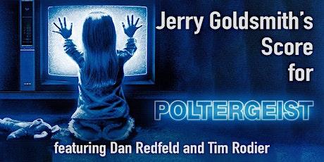 "Jerry Goldsmith's Score for ""Poltergeist"" Tickets"