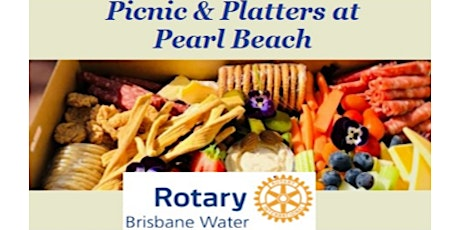 Rotary Brisbane Water - Picnic & Platters at Pearl Beach tickets