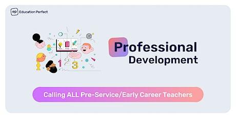 Pre-Service/Early Career Teachers  Professional Development tickets