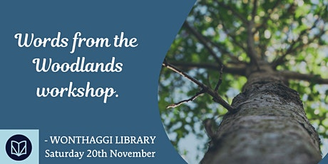 Words from the Woodlands - Wonthaggi Library Workshop tickets