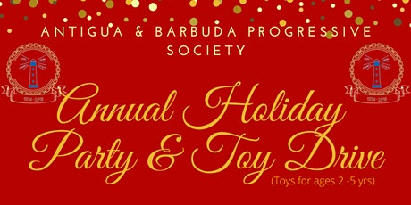 Antigua and Barbuda Progressive Society Annual Holiday Party and Toy Drive tickets