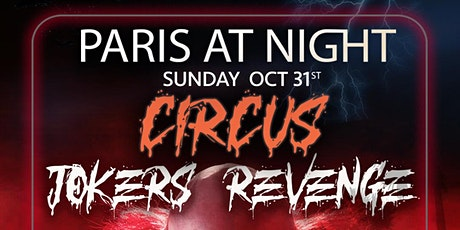 Halloween Circus Jokers Revenge presented by Paris at Night at Poppy tickets