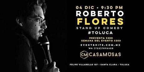 Roberto Flores | Stand Up Comedy | Toluca boletos