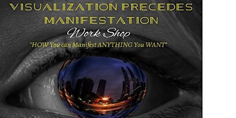 Visualization Precedes Manifestation Workshop tickets
