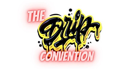 The Drip convention tickets