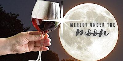 Merlot under the Moon