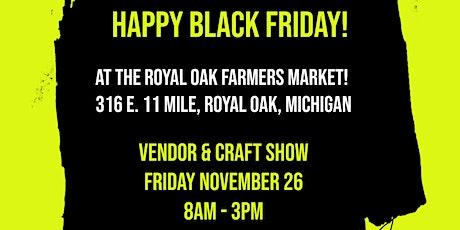 Happy Black Friday at the Royal Oak Farmer's Market! tickets