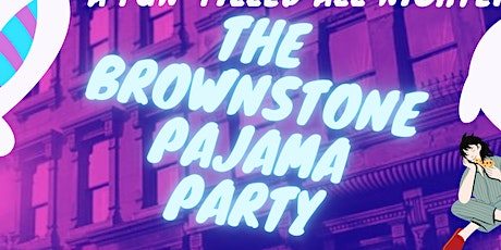 The Brownstone Pajama Party tickets