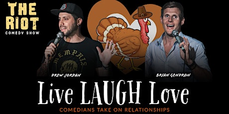 """The Riot Comedy Show presents """"Live LAUGH Love"""" Thanksgiving Special tickets"""