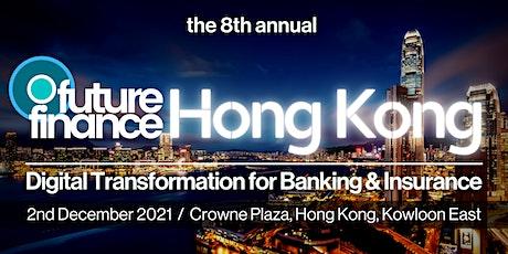 Future Finance Hong Kong | Digital Transformation for Banking & Insurance tickets