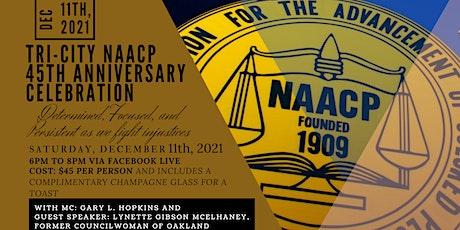 Tri-City NAACP 45th Anniversary tickets
