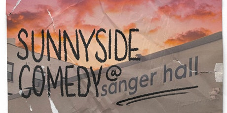 Sunnyside Comedy @ Sanger Hall tickets