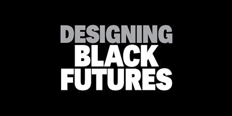 Designing Black Futures tickets